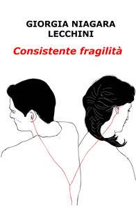 Consistente fragilità - Giorgia Lecchini - copertina