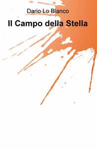 Il campo della stella - Dario Lo Bianco - copertina