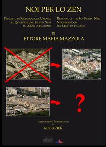 Noi per lo Zen. Progetto di rigenerazione urbana del quartiere San Filippo Neri (ex Zen) di Palermo. Ediz. italiana e inglese - Ettore Maria Mazzola - copertina