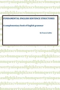 Fundamental english sentence structures. A complementary book of english grammar