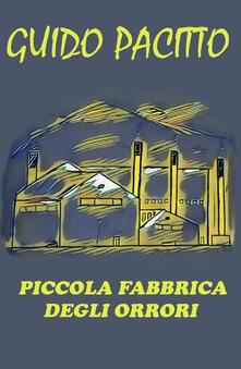 Piccola fabbrica degli orrori - Guido Pacitto - copertina