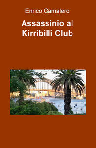 Assassinio al Kirribilli Club - Enrico Gamalero - copertina