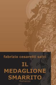 Il medaglione smarrito - Fabrizio Cesaretti Salvi - copertina