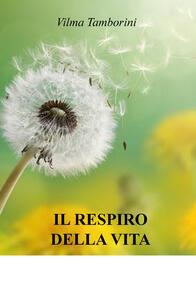 Il respiro della vita - Vilma Tamborini - copertina