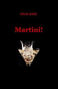 Martini! - Silvia Aresi - copertina