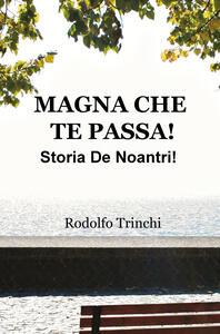 Magna che te passa! Storia de noantri! - Rodolfo Trinchi - copertina