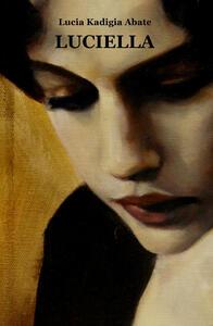 Luciella - Lucia Kadigia Abate - copertina