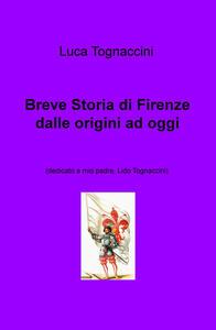 Breve storia di Firenze dalle origini a oggi