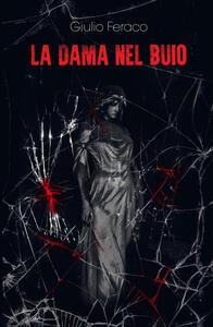 La dama nel buio - Giulio Feraco - copertina