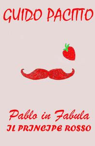 Pablo in fabula. Vol. 2: principe rosso, Il. - Guido Pacitto - copertina