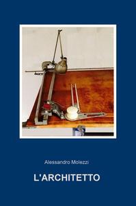 L' architetto - Alessandro Molezzi - copertina