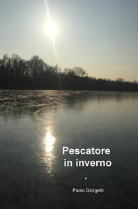 Pescatore in inverno - Paolo Giorgetti - copertina