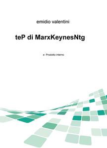 teP di MarxKeynesNtg e prodotto interno - Emidio Valentini - copertina