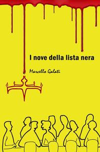I nove della lista nera - Marcello Galati - copertina