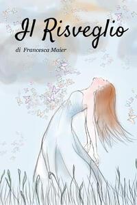Il risveglio - Francesca Maier - copertina