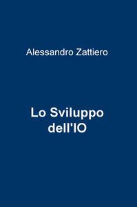 Lo sviluppo dell'io - Alessandro Zattiero - copertina