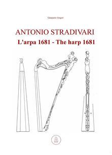 Winniearcher.com Antonio Stradivari. L'arpa 1681-Antonio Stradivari. The harp 1681. Ediz. bilingue Image