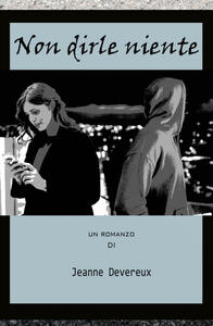 Non dirle niente - Jeanne Devereux - copertina