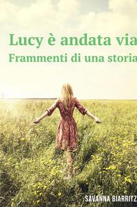 Lucy è andata via. Frammenti di una storia - Savanna Biarritz - copertina