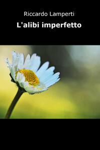 L' alibi imperfetto - Riccardo Lamperti - copertina