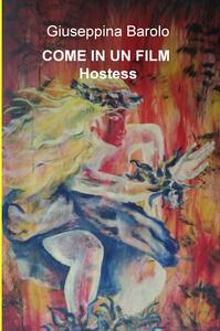 Come in un film. Hostess - Giuseppina Barolo - copertina