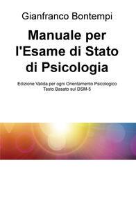 Manuale per l'esame di Stato di psicologia. Edizione basata sul DSM-5 - Gianfranco Bontempi - copertina
