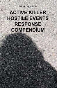 Active killer hostile events response compendium. Ediz. italiana - Luca Paccarie - copertina