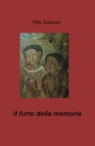 Il furto della memoria - Rita Sacconi - copertina