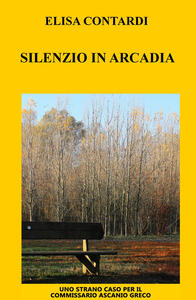 Silenzio in Arcadia - Elisa Contardi - copertina