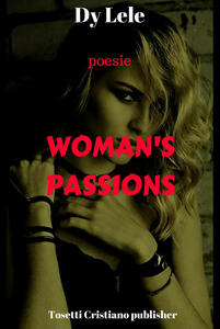 Woman's passions. Ediz. italiana - Lele Dy - copertina