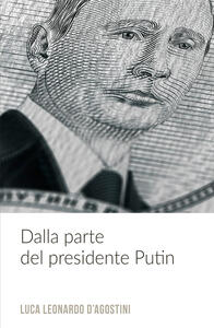 Dalla parte del presidente Putin - Luca Leonardo D'Agostini - copertina