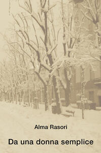 Da una donna semplice - Alma Rasori - copertina