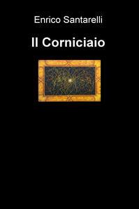 Il corniciaio - Enrico Santarelli - copertina