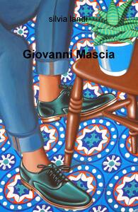 Giovanni Mascia. Ediz. illustrata - Silvia Landi - copertina