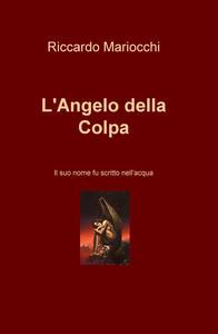 L' angelo della colpa. Il suo nome fu scritto nell'acqua - Riccardo Mariocchi - copertina