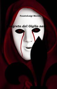 Il segreto del giglio nero - Fausto Luigi Merola - copertina