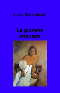 La giovane straniera - Enrico Bonavolontà - copertina