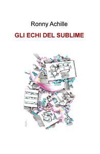 Gli echi del sublime - Ronny Achille - copertina
