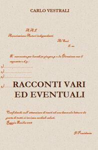 Racconti vari ed eventuali - Carlo Vestrali - copertina