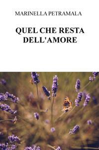 Quel che resta dell'amore - Marinella Petramala - copertina