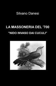 La massoneria del '700. «Nido invaso dai cuculi» - Silvano Danesi - copertina