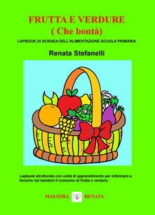 Recuperandoiltempo.it Frutta e verdure (che bontà). Lapbook di scienza dell'alimentazione. Scuola primaria Image