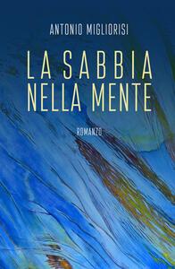 La sabbia nella mente - Antonio Migliorisi - copertina