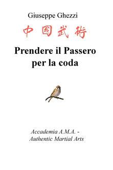Nordestcaffeisola.it Prendere il passero per la coda. Academia A.M.A. - Authentic Martial Arts Image
