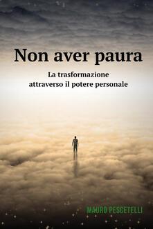 Non aver paura - Mauro Pescetelli - ebook