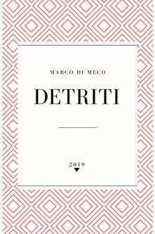 Detriti - Marco Di Meco - copertina