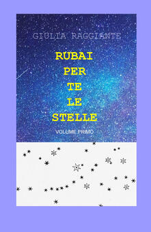 Voluntariadobaleares2014.es Rubai per te le stelle. Vol. 1 Image
