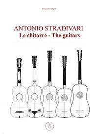 Antonio Stradivari. Le chitarre-Antonio Stradivari. The guitars - Gregori Gianpaolo - wuz.it