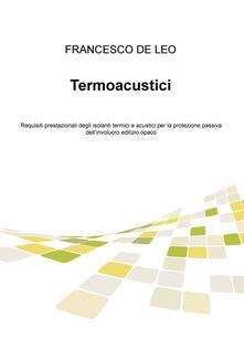 Tegliowinterrun.it Termoacustici. Requisiti prestazionali degli isolanti termici e acustici per la protezione passiva dell'involucro edilizio opaco Image