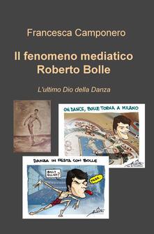 Il fenomeno mediatico Roberto Bolle. Lultimo Dio della danza.pdf